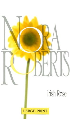 Download Irish Rose (Nora Roberts Large Print Collection) ebook
