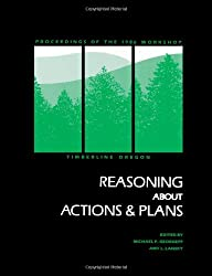 Reasoning About Actions & Plans: Proceedings of the 1986 Workshop