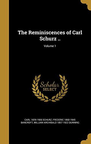 The Reminiscences of Carl Schurz ..; Volume ()