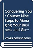 Conquering Your Course: Nine Steps to Managing Your Business and Golf Expectations