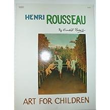 Henri Rousseau: Art for Children by Ernest Lloyd Raboff (1988-06-03)