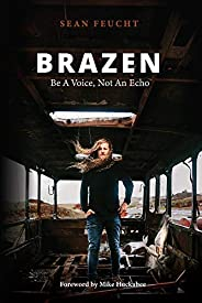 Brazen: Be a Voice, Not an Echo