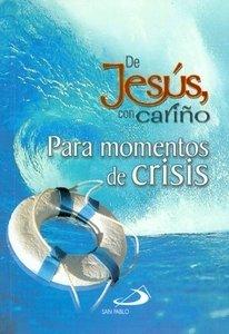 De Jesús Con Cariño Para Momentos De Crisis pdf
