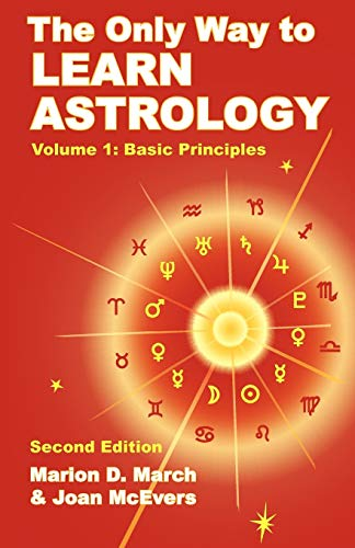 The Only Way to Learn Astrology, Volume 1, Second Edition (The Best Way To Save)