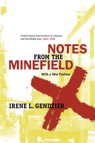 - Notes from the Minefield: United States Intervention in Lebanon, 1945-1958 (History and Society of the Modern Middle East)