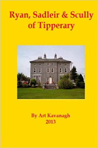 Ryan, Sadleir and Scully of Tipperary: Volume 10 (The Tipperary Gentry)