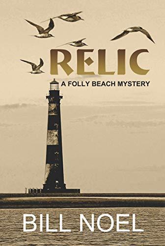 Relic (A Folly Beach Mystery Book 17) by [Noel, Bill]