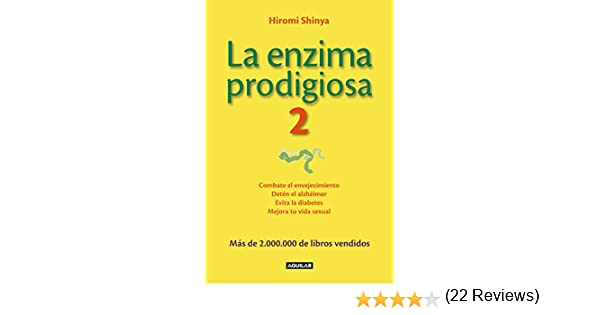 La enzima prodigiosa 2: Combate el envejecimiento, detén el ...