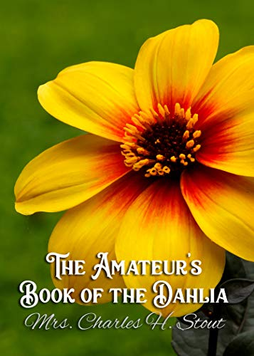 The Amateur's Book of the Dahlia ()
