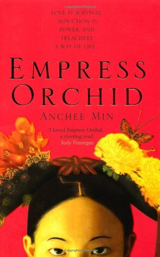 Empress Orchid by Anchee Min (3-Jan-2005) (Empress Orchid)