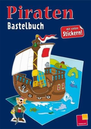 Sticker-Bastelbuch. Piraten (Spielen & Beschäftigen)