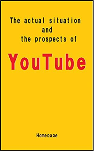 The actual situation and the prospects of YouTube