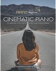 Cinematic Piano: Beautiful, Cinema Inspired Piano Sheet Music Book for Adults & Children. Grade 3-5. Intermediate - Advanced. Audio Supported