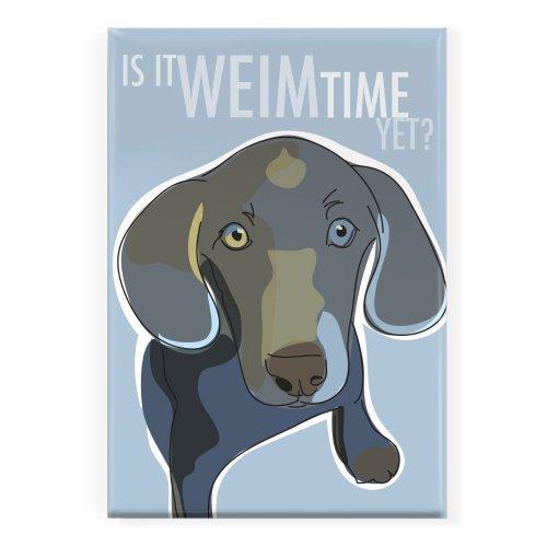 (Pop Doggie is it Weim Time Yet Weimaraner Fridge Magnet)