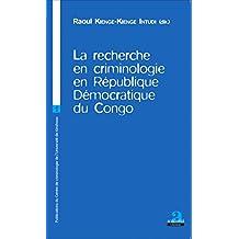 La recherche en criminologie en République Démocratique du Congo