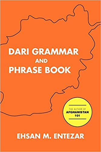 Dari Grammar and Phrase Book: Ehsan M Entezar: 9781450099301