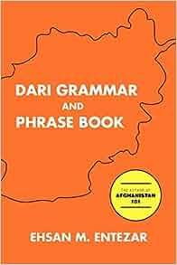 Dari Grammar and Phrase Book: Ehsan M Entezar: 9781450099301