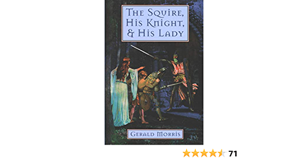 Amazon Com The Squire His Knight His Lady The Squire S Tales Book 2 Ebook Morris Gerald Kindle Store