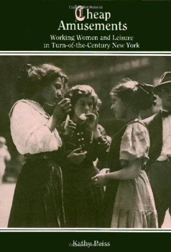 Cheap Amusements: Working Women And Leisure In Turn-of-the-Century New York