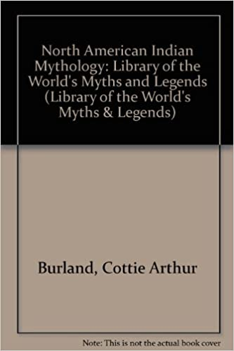 E-Books auf Italienisch herunterladen North American Indian Mythology (Library of the World's Myths and Legends) 087226016X PDF MOBI