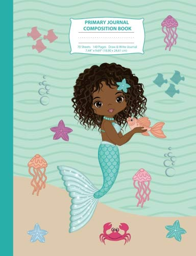 Search : Primary Journal Composition Book: African American Mermaid Primary Story Journal Composition Notebook, Draw and Write Notebook, Composition Book with ... Notebook with Picture Space) (Volume 1)