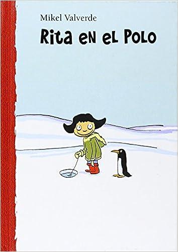 Descargas de libros de Google gratis Rita en el polo (El mundo de Rita) en español PDF ePub iBook 8479421428