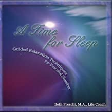 A Time for Sleep: Guided Relaxation Techniques for Peaceful Slumber By Beth Freschi (2012-10-14)