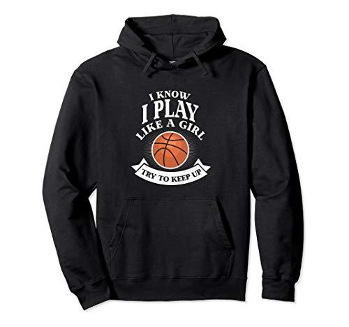 I Know I Play Like A Girl Try To Keep Up Basketball Hoodie