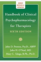 Handbook of Clinical Psychopharmacology for Therapists 7th (seventh) Edition by John O'Neal, John Preston, Mary C. Talaga published by New Harbinger Publications (2013) Hardcover