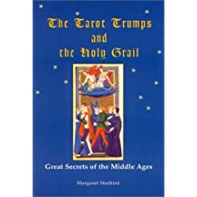 The Tarot Trumps and The Holy Grail by Margaret Starbird (2000-09-30)