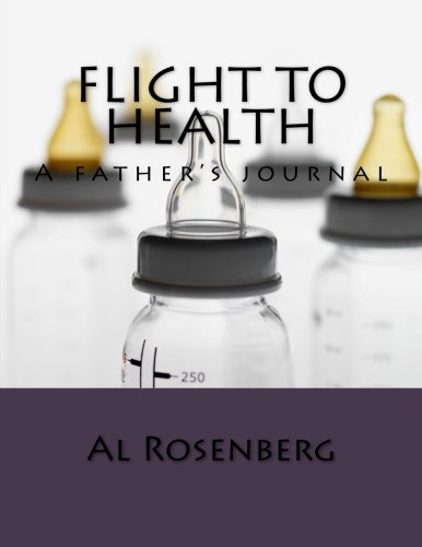 Flight to Health: A father's journal