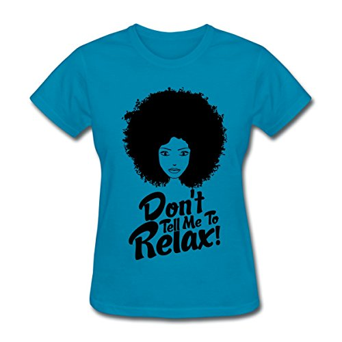Spreadshirt Natural Hair Quote Don't Tell Me to Relax Women's T-Shirt, M, Turquoise from Spreadshirt