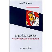 IDÉE RUSSE - UNE AUTRE VISION  DE L'HOMME