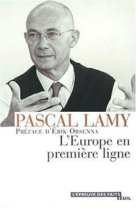 L'Europe en première ligne par Pascal Lamy