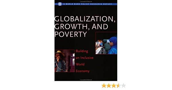 Growth Globalization A World Bank Publication Series and Poverty: Building an Inclusive World Economy