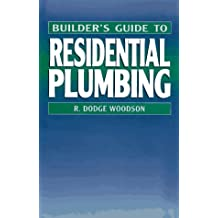 Builder's Guide to Residential Plumbing
