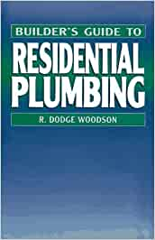Builder's Guide to Residential Plumbing: R. Dodge Woodson: 9780070717817: Books - Amazon.ca