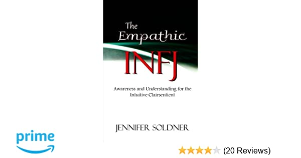 The Empathic INFJ: Awareness and Understanding for the Intuitive