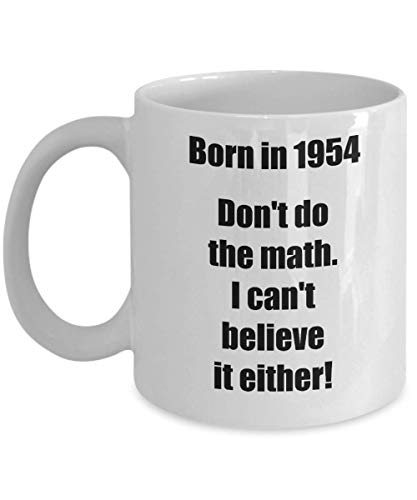 Happy 65th Birthday Mug 65 Year Old Gift for Women Men Coffee Tea Cup - Born in 1954 Don't do the math...
