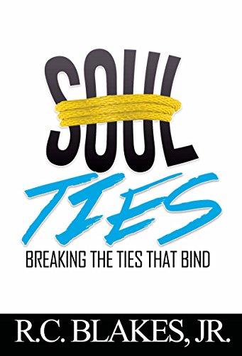 Soul-Ties: Breaking The Ties That - That Ties Bind Book
