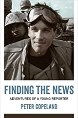 Finding the News: Adventures of a Young Reporter (From Our Own Correspondent) Hardcover