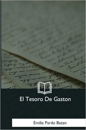 El Tesoro De Gaston (Spanish Edition): Emilia Pardo Bazan: 9781981196937: Amazon.com: Books