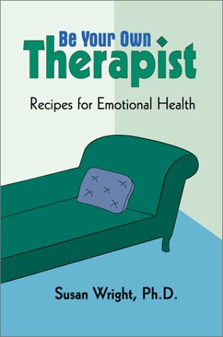 Download Be Your Own Therapist: Recipes for Emotional Health ebook