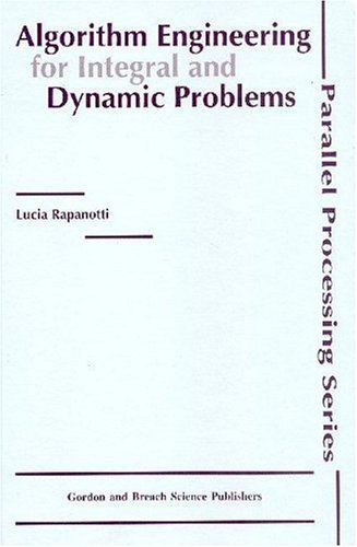 Algorithm Engineering for Integral and Dynamic Problems (Parallel Processing, 2) by Brand: CRC Press