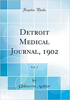 Book Detroit Medical Journal, 1902, Vol. 2 (Classic Reprint)