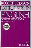 Exercises in English Conversation, Robert James Dixson, 0132946793