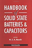 Handbook of Solid State Batteries and Capacitors, Munshi, M. Z. and Prasad, P. S., 9810217943