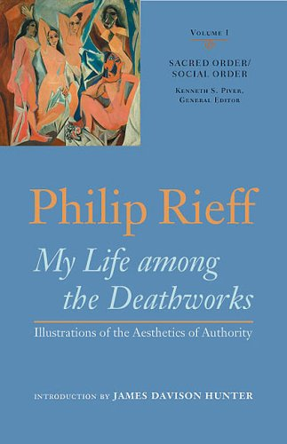 My Life Among the Deathworks: Illustrations of the Aesthetics of Authority (Sacred Order / Social Order, Vol. 1) (v. 1)