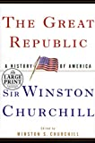 The Great Republic, Winston L. S. Churchill, 0375408568