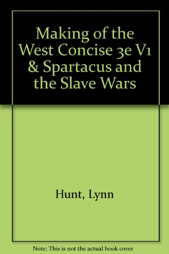 Making of the West Concise 3e V1 & Spartacus and the Slave Wars